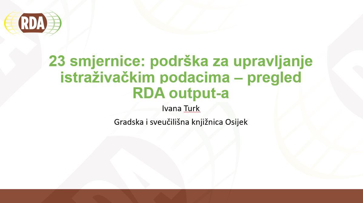 prikaz prve stranice dokumenta 23 smjernice: podrška za upravljanje istraživačkim podacima – pregled RDA output-a