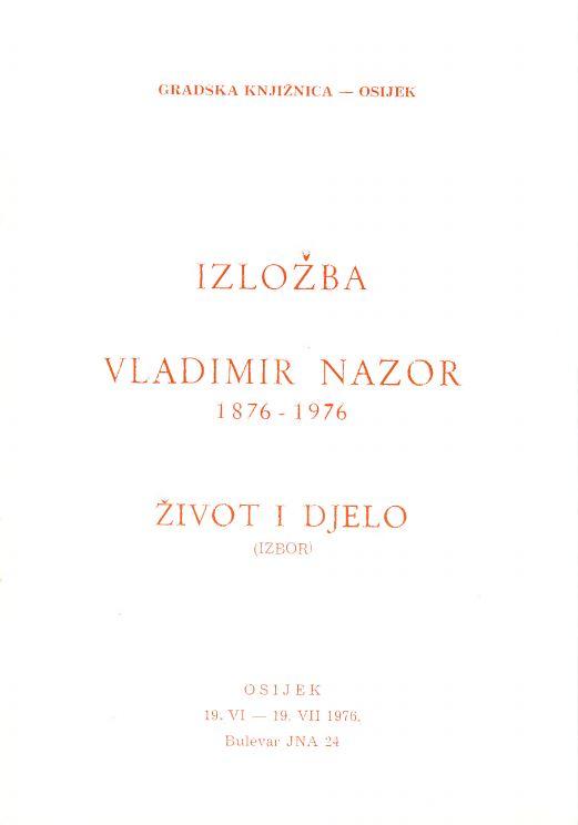 Izložba Vladimir Nazor (1876-1976): život i djelo (izbor)